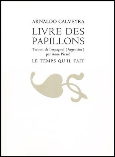 Arnaldo Calveyra - Livre des papillons - Edition bilingue français-espagnol, Libro de las mariposas.