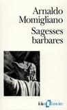 Arnaldo Momigliano - Sagesses barbares - Les limites de l'hellénisation.
