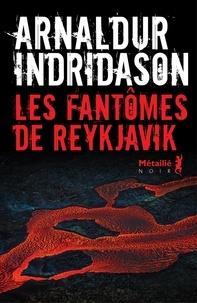 Arnaldur Indridason - Les fantômes de Reykjavik.