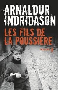 Arnaldur Indridason - Les fils de la poussière.