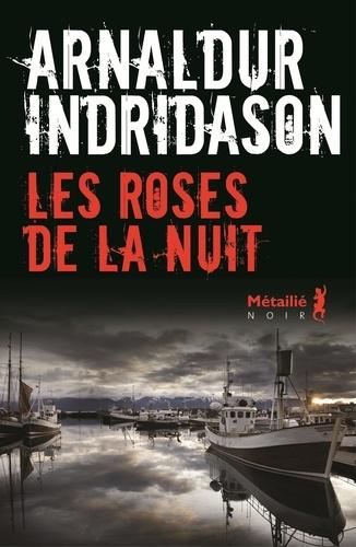 Arnaldur Indridason - Les roses de la nuit.