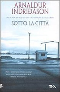 Arnaldur Indridason - Sotto La Citta.