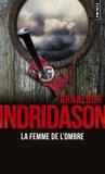 Arnaldur Indridason - Trilogie des ombres Tome 2 : La femme de l'ombre.