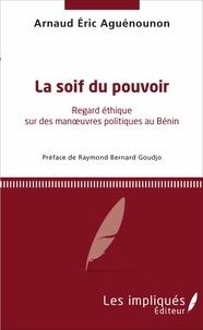 La soif du pouvoir - Regard éthique sur des manoeuvres politique au Bénin.pdf