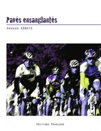 Arnaud Abbate - Pavés ensanglantés.