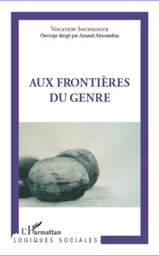 Arnaud Alessandrin - Aux frontières du genre.