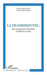 Arnaud Alessandrin - La transidentité - Des changements individuels au débat de société.