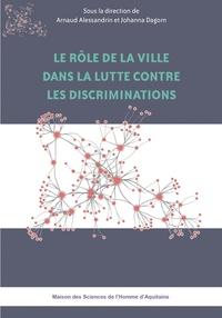 Arnaud Alessandrin et Johanna Dagorn - Le rôle de la ville dans la lutte contre les discriminations.