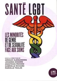 Arnaud Alessandrin et Johanna Dagorn - Santé LGBT - Les minorités de genre et de sexualité face aux soins.