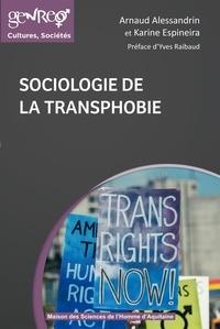 Arnaud Alessandrin et Karine Espineira - Sociologie de la transphobie.