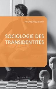 Arnaud Alessandrin - Sociologie des transidentités.