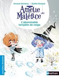 Arnaud Alméras et Gaëlle Duhazé - Amélie Maléfice  : L'abominable tempête de neige.