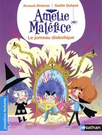 Arnaud Alméras et Gaëlle Duhazé - Amélie Maléfice  : Le jumeau diabolique.