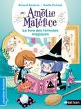 Arnaud Alméras et Gaëlle Duhazé - Amélie Maléfice - Le livre des formules magiques.