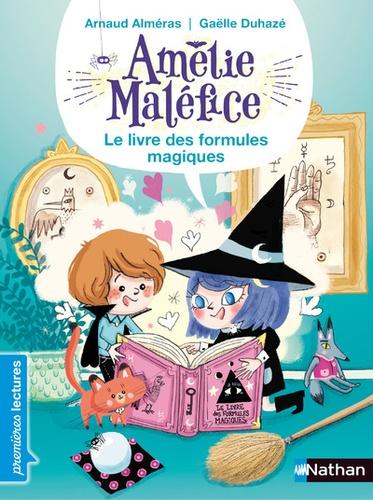 Amélie Maléfice. Le livre des formules magiques