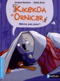 Arnaud Alméras - Kikekoa et Ornicar  : Même pas peur !.