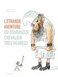 Arnaud Alméras et Jacques Azam - L'étrange aventure du courageux chevalier très peureux.