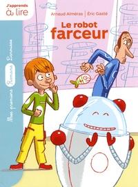 Arnaud Alméras et Eric Gasté - Le robot farceur.