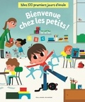Arnaud Alméras et Vincent Mathy - Mes 100 premiers jours d'école  : Bienvenue chez les petits!.