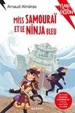 Arnaud Alméras et Myrtille Tournefeuille - Miss Samouraï et le Ninja bleu - Lectures courtes, accessibles à tous, adaptées aux dys.