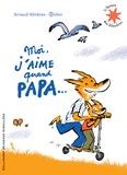 Arnaud Alméras et  Robin - Moi, j'aime quand papa....