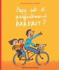 Arnaud Alméras et  Robin - Papa est-il parfaitement parfait?.