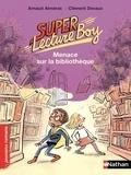 Arnaud Alméras - Super lecture boy  : Menace sur la bibliothèque.