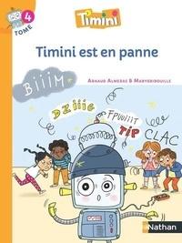 Arnaud Alméras et  Marygribouille - Timini Tome 4 : Timini est en panne.