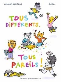 Arnaud Alméras et  Robin - Tous différents, tous pareils !.