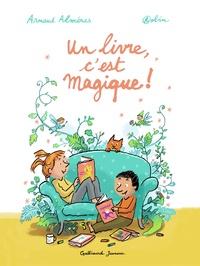 Arnaud Alméras et  Robin - Un livre, c'est magique!.