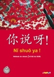 Arnaud Arslangul - Chinois A1/A2 du CECRL Ni shuo ya ! Méthode de chinois.