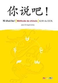 Accentsonline.fr Chinois A2-B1 du CECRL Ni shuo ba! Méthode de chinois Image