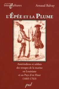 Lépée et la plume - Amérindiens et soldats des troupes de la marine en Louisiane et au Pays den Haut (1683-1763).pdf
