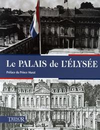 Arnaud Balvay - Le Palais de l'Elysée.