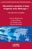 Arnaud Banos et Christopher Lang - Simulation spatiale à base d'agents avec NetLogo 1 - Introduction et bases.