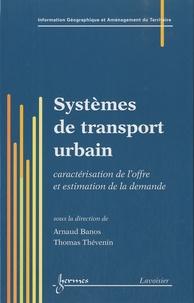 Arnaud Banos et Thomas Thévenin - Systèmes de transport urbain - Caractérisation de l'offre et estimation de la demande.