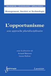 Arnaud Banoun et Lucas Dufour - L'opportunisme - Une approche pluridisciplinaire.