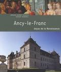 Arnaud Barbet-Massin et Sabine Frommel - Ancy-le-Franc - Joyau de la Renaissance.