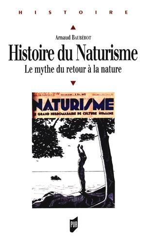 Arnaud Baubérot - Histoire du Naturisme - Le mythe du retour à la nature.