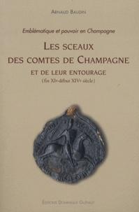 Arnaud Baudin - Les sceaux des comtes de Champagne et de leur entourage (fin XIe - début XIVe siècle) - Emblématique et pouvoir en Champagne. 1 Cédérom
