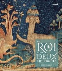Arnaud Baudin et Valérie Toureille - Troyes 1420 - Un roi pour deux couronnes.
