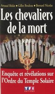 Arnaud Bédat et Gilles Bouleau - Les chevaliers de la mort.