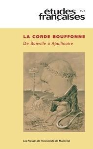 Arnaud Bernadet et Bertrand Degott - Etudes françaises  : Études françaises. Vol. 51 No. 3,  2015 - La corde bouffonne. De Banville à Apollinaire.