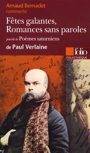 Arnaud Bernadet - Fêtes galantes, Romances sans paroles précédé de Poèmes saturniens de Paul Verlaine.