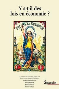 Arnaud Berthoud et Bernard Delmas - Y a-t-il des lois en économie? - 11e Colloque International de l'ACGEPE, Association Charles Gide pour l'Etude de la Pensée Economique.
