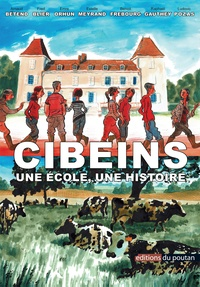 Arnaud Bétend et Fred Blier - Cibeins une école une histoire.