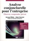Arnaud Bilek et Alain Henriot - Analyse conjoncturelle pour entreprise - Observer, comprendre, prévoir.