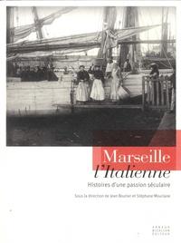 Arnaud Bizalon - Marseille l'Italienne - Histoires d'une passion séculaire.