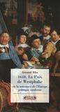 Arnaud Blin - 1648, La Paix de Westphalie - Ou la naissance de l'Europe politique moderne.