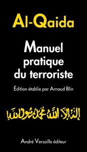 Arnaud Blin - Al-Qaida - Manuel pratique du terroriste.